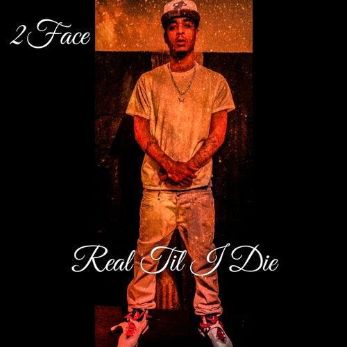 Real Til I Die by 2Face