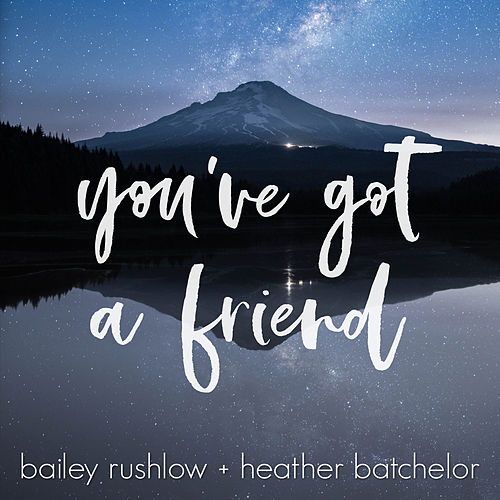You've Got a Friend (Acoustic) von Bailey Rushlow