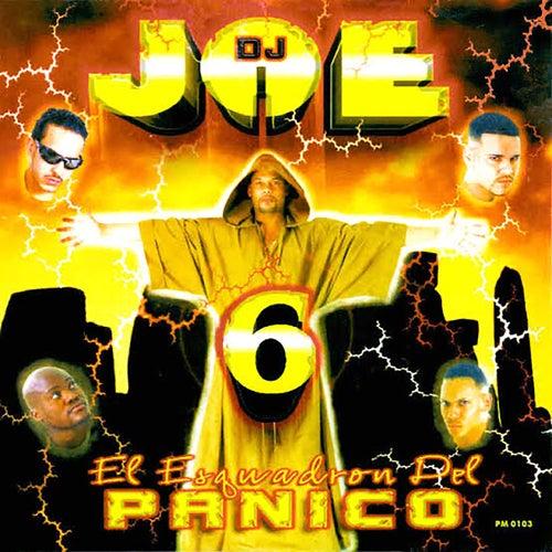 Dj Joe 6: El Escuadrón del Panico von DJ Joe