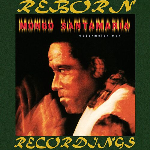 Watermelon Man (HD Remastered) by Mongo Santamaria