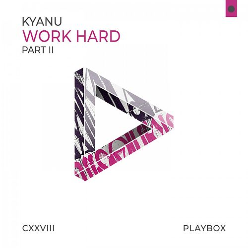 Work Hard (Part II) von Kyanu