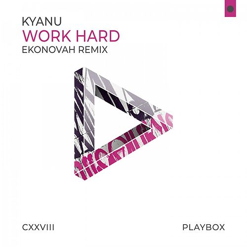 Work Hard (Ekonovah Remix) von Kyanu