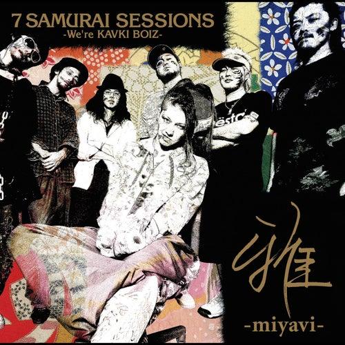 7 Samurai Sessions -We're Kavki Boiz- von Miyavi