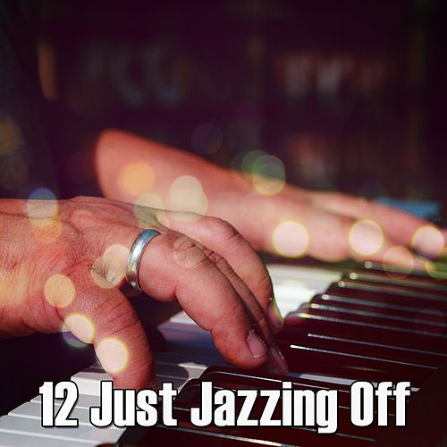 12 Just Jazzing Off von Chillout Lounge
