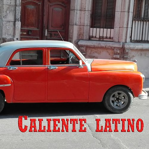 Caliente Latino (15 Éxitos Internacionales) by Various Artists