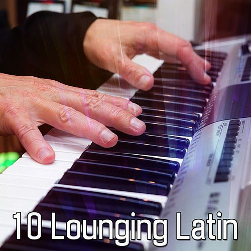 10 Lounging Latin von Chillout Lounge