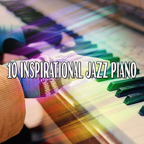 10 Inspirational Jazz Piano von Chillout Lounge