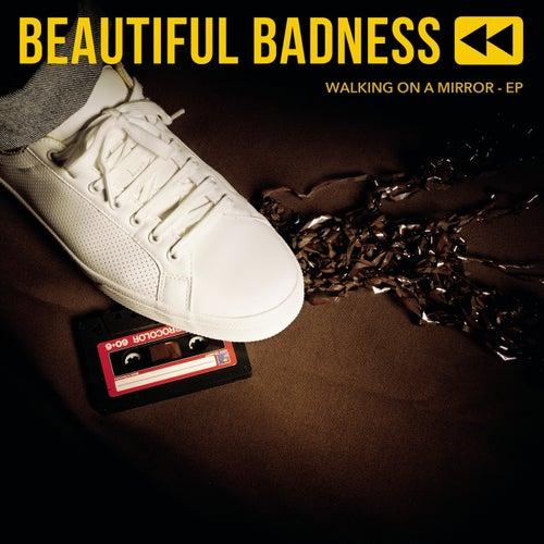 Walking on a Mirror de Beautiful Badness