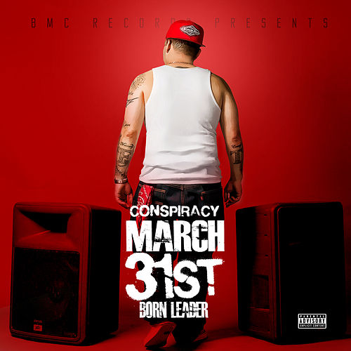 March 31st: Born Leader by Conspiracy