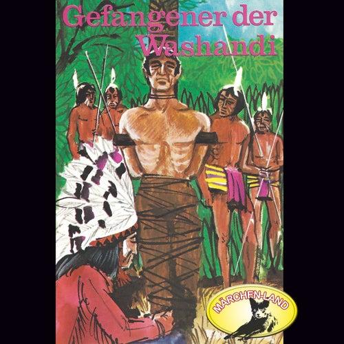 Gefangener der Washandi (Hörspiel Edition) von Karl May