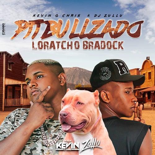 Pitbullzado Loratcho Bradock by Mc Kevin o Chris