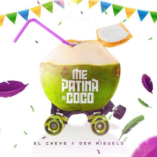 Me Patina el Coco de Don Miguelo