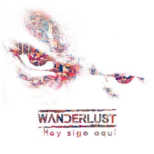 Hoy Sigo Aquí de Wanderlust