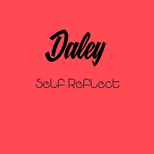 Self Reflect de Daley