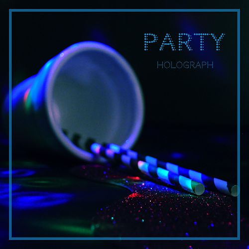 Party by Holograph