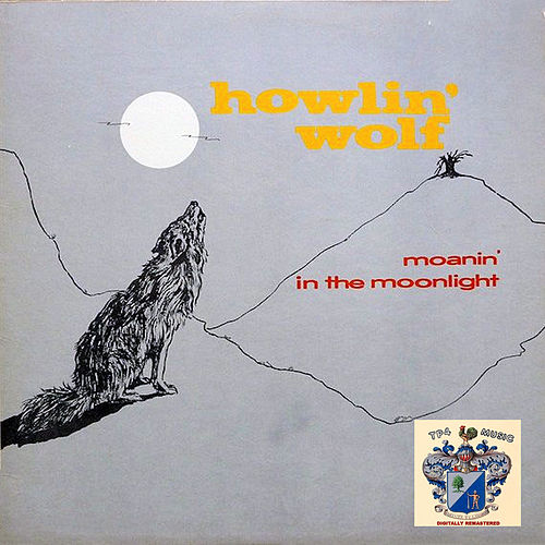 Moanin' in the Moonlight de Howlin' Wolf