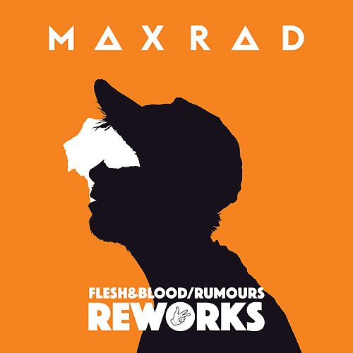 Flesh & Blood / Rumours (Reworks) by Max Rad