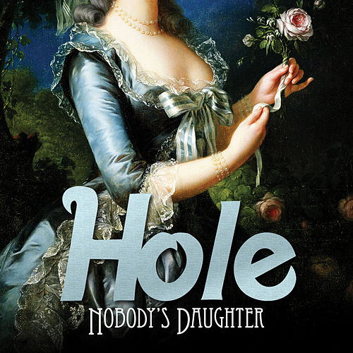 Nobody's Daughter (Pre-Order Edition (Edited)) by Hole