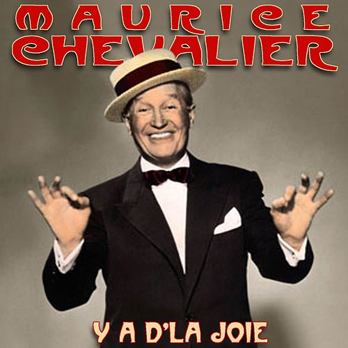 Ya de la joie de Maurice Chevalier