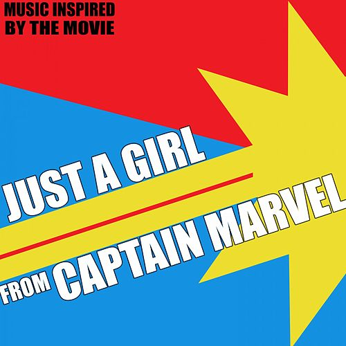 Just a Girl (From 'Captain Marvel') Music Inspired by the Movie by Various Artists