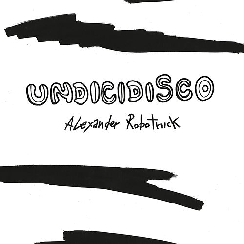 Undicidisco (Remixes) de Alexander Robotnick