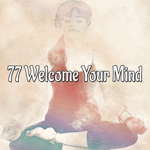 77 Welcome Your Mind von Asian Traditional Music