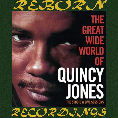 The Great Wide World - Studio And Live Session Edition (HD Remastered) de Quincy Jones
