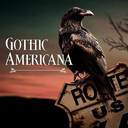Gothic Americana by Various Artists