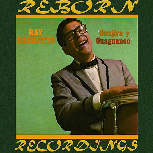 Guajira Y Guaguanco (HD Remastered) de Ray Barretto