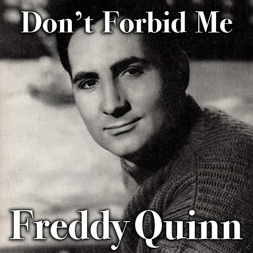 Don't Forbid Me von Freddy Quinn