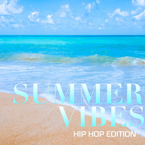 Summer Vibes: Hip Hop Edition de Various Artists