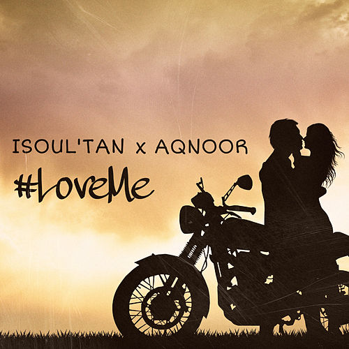 #Loveme by Isoul'tan