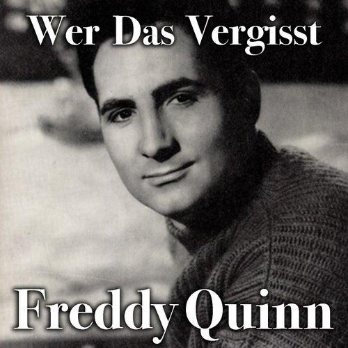 Wer Das Vergisst von Freddy Quinn