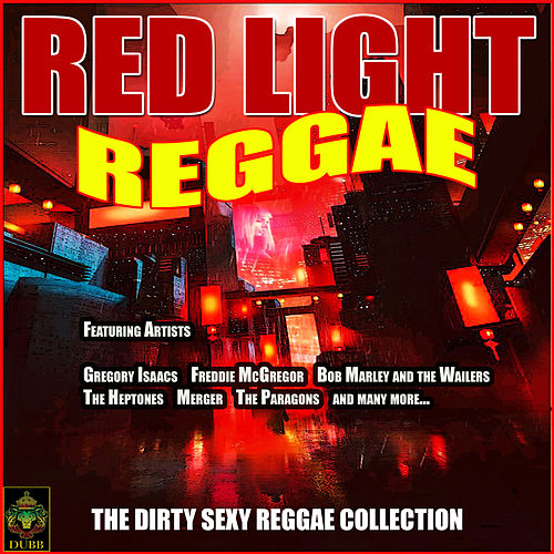 Red Light Reggae - The Dirty Sexy Reggae Collection by Various Artists