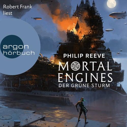 Mortal Engines - Der Grüne Sturm (Ungekürzte Lesung) von Philip Reeve