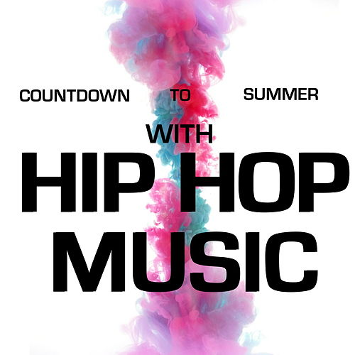 Countdown To Summer With Hip Hop Music de Various Artists