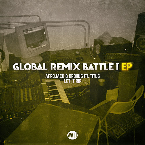 Let It Rip (Global Remix Battle I EP) van Afrojack