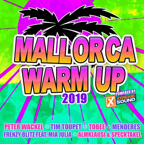 Mallorca Warm up 2019 Powered by Xtreme Sound von Various Artists