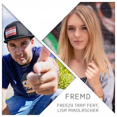 Fremd by Freezy Trap