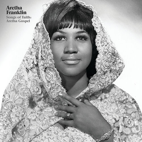 Songs Of Faith: Aretha Gospel by Aretha Franklin