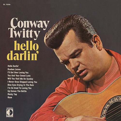 Hello Darlin' by Conway Twitty