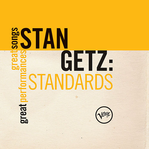 Standards: Great Songs/Great Performances by Stan Getz