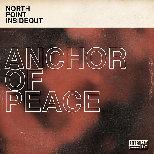 Anchor Of Peace by North Point InsideOut