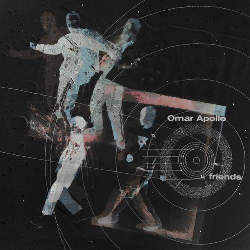 Friends by Omar Apollo