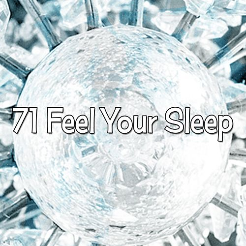 71 Feel Your Sleep by Soothing White Noise for Relaxation