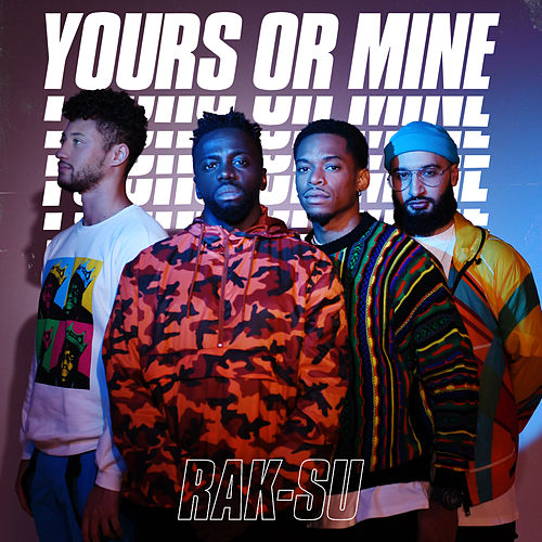 Yours or Mine by Rak-Su