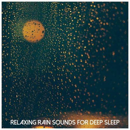 Relaxing Rain Sounds for Deep Sleep by Rain for Deep Sleep (1)