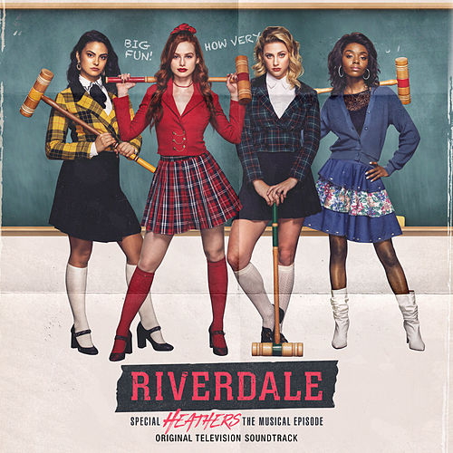 Riverdale: Special Episode - Heathers the Musical (Original Television Soundtrack) de Riverdale Cast