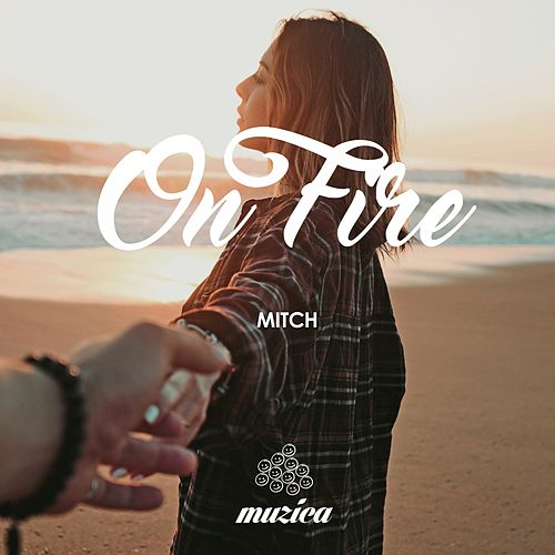 On Fire by Mitch