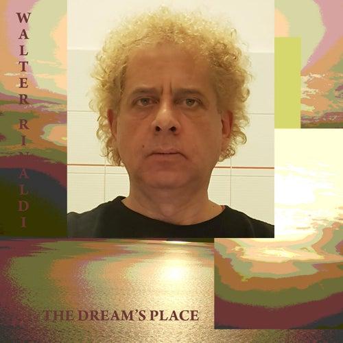 The Dream's Place von Walter Rinaldi